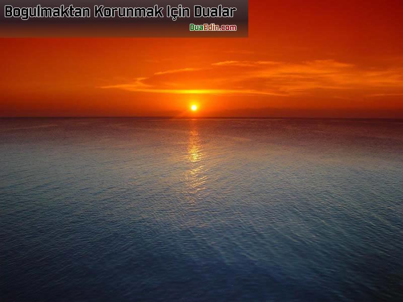 Suda veya Denizde Boğulmaktan Korunmak İçin Dualar